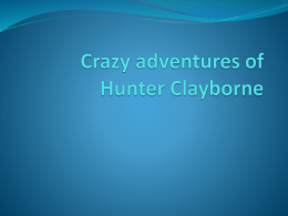 Crazy adventures of Hunter Clayborne