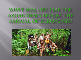 What was life like for Aboriginals before the arrival of