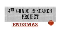 4th Grade research project Enigmas