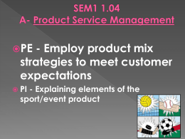 1.04 Employ product mix strategies to meet customer expectations