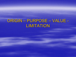 ORIGIN * PURPOSE * VALUE - LIMITATION