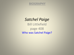Satchel Paige Bill Littlefield page 408 Who was Satchel Paige?