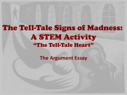 The Tell-Tale Signs of Madness: A STEM Activity *The Tell