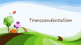 View Powerpoint on Transcendentalism, theme, author`s belief, and