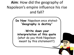 Aim: How did the geography of Napoleon*s empire influence his rise
