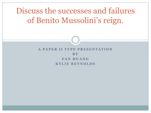 Discuss the successes and failures of Benito Mussolini*s reign.