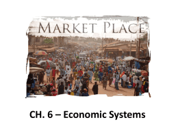 CH. 6 * Economic Systems