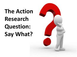 Action Research Question: Say What? Presentation