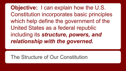 Ch. 3 Section 3-The Structure of Our Constitution