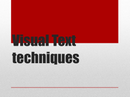 Visual Text techniques