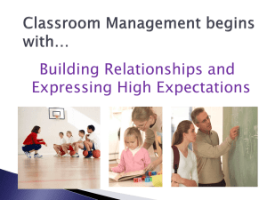 Classroom Management begins with*