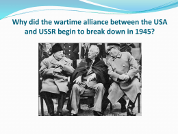 Why did the wartime alliance between the USA and USSR