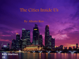 The Cities Inside Us By: Alberto R