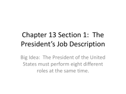 Chapter 13 Section 1: The President*s Job Description