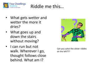 Riddle me this*