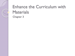 ch 3 Enhance the Curriculum with Materials wout all pictures