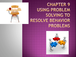 Chapter 9 using problem solving to resolve behavior problems