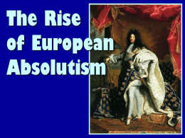 The Rise of Absolutism - Mrs. Silverman: Social Studies