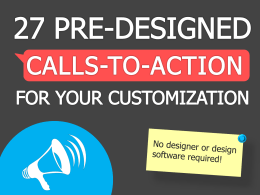 Pre-Designed Calls-to-Action for Your Customization