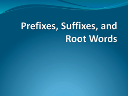 Prefix, Suffix, and Base Words