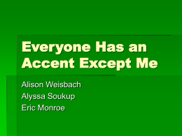 Everyone Has an Accent Except Me