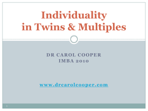 Individuality in Twins and Multiples