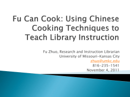 Fu Can Cook: Using Chinese Cooking Techniques to Teach Library