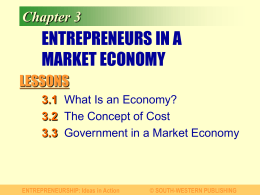 Chapter 3 ENTREPRENEURS IN A MARKET ECONOMY