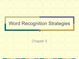Chapter 5- word recognition strategies