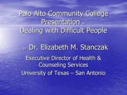 Dr. Elizabeth M. Stanczak Dealing with Difficult People