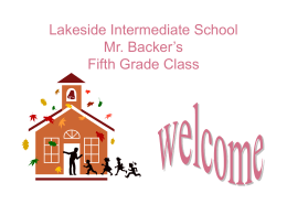 Lakeside Intermediate School Fifth Grade Mr. Backer`s Class