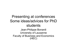 Presenting at conferences Some ideas/advices for PhD