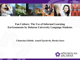 Fan culture as informal learning environments