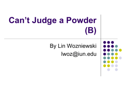 Can`t Judge a Powder (B)