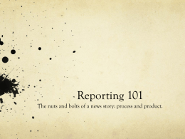 Reporting 101 - School of Journalism