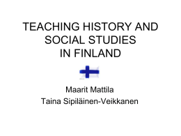 TEACHING HISTORY AND SOCIAL STUDIES IN FINLAND