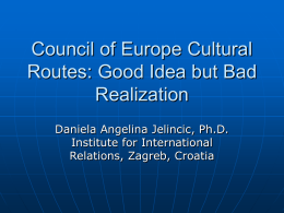 Council of Europe Cultural Routes: Good Idea but Bad Realization