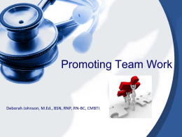 Promoting Team Work – Deborah Johnson, M.Ed., BSN, RNP, RN