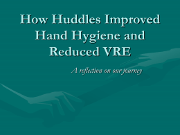 How Huddles Improved Hand Hygiene and Reduced VRE