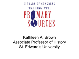 Kathleen A. Brown Associate Professor of History St. Edward`s