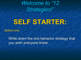 "Welcome to ""12 Strategies!"" SELF STARTER:"