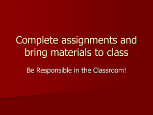 Complete assignments and bring materials to class