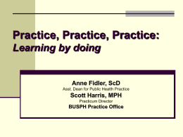 Practice, Practice, Practice: Learning by doing