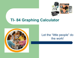 TI – 84 Graphing CalculatorPower Point