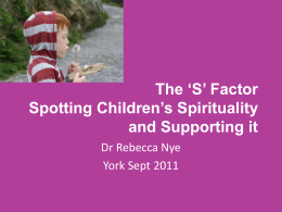 The `S` Factor Spotting Children`s Spirituality and Supporting it