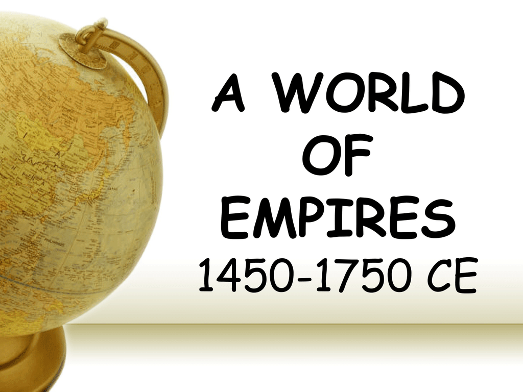 A world of empires 1450 1750 ce sciox Choice Image