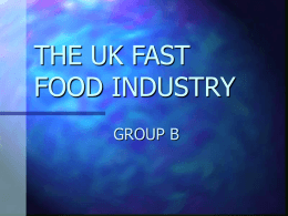 THE UK FAST FOOD INDUSTRY