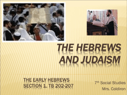 The Hebrews and JUDAISM The Early Hebrews Section 1, TB 202
