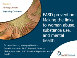 Amy Salmon: FASD - BC Women`s Hospital & Health Centre