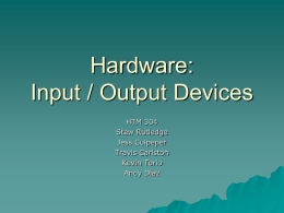 Hardware: Input / Output Devices